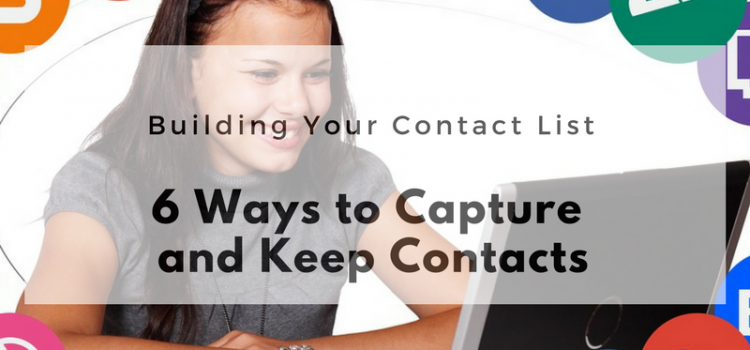 6 Ways to Capture and Keep Contacts