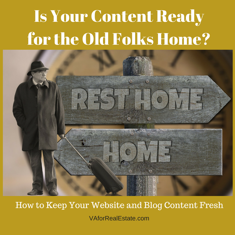 Is Your Content Ready for the Old Folks Home - How to Keep Your Content Fresh