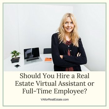 Should You Hire a Real Estate Virtual Assistant or Full-Time Employee?
