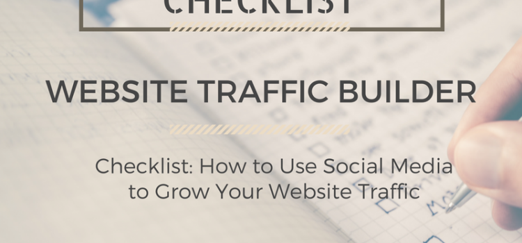 Social Media Checklist to Drive Traffic to Your Website