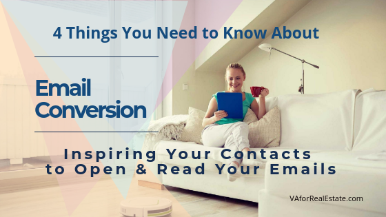 4 Things You Need to Know About Email Conversion - Inspiring Your Contacts to Open and Read Your Emails