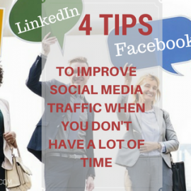 4 Tips to Improve Social Media Traffic When You Don't Have A Lot of Time