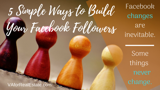 Facebook Followers: 5 Things That Haven't Changed 5 Simple Ways to Build Your Facebook Followers