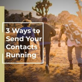 3 Ways to Send Your Contacts Running