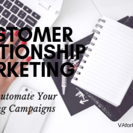 Customer Relationship Management: How to Automate Your Marketing Campaigns