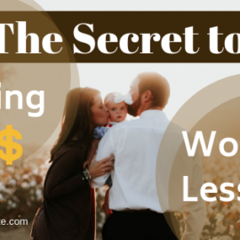The Secrets to Earning More While Working Less