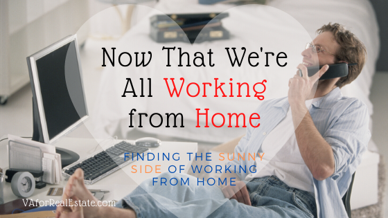Now That We're All Working from Home