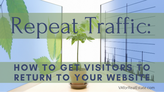 Repeat Traffic: How to Get Visitors to Return to Your Website