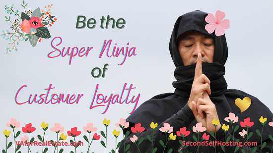 Be the Super Ninja of Customer Loyalty
