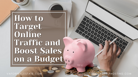 How to Target Online Traffic to Boost Sales on a Budget