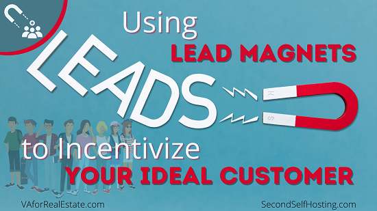 Using Lead Magnets to Incentivize Your Ideal Customer