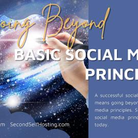 Going Beyond Basic Social Media Prinicples